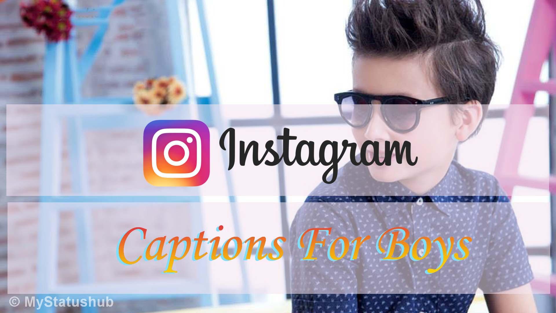 instagram captions for boys